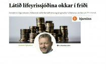 Látið lífeyrissjóðina okkar í friði